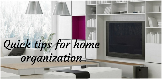 Quick tips for home organization